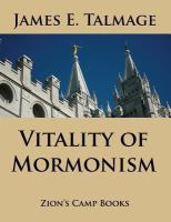 Cover image for The vitality of Mormonism. Vol. 1 : brief essays on distinctive doctrines of the Church of Jesus Christ of Latter-day Saints