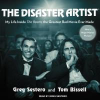 Cover image for The disaster artist [sound recording CD] : my life inside the room, the greatest bad movie ever made