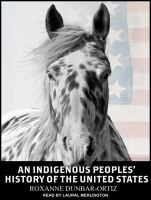 Cover image for An indigenous peoples' history of the United States [sound recording CD]