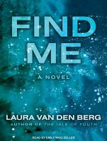 Cover image for Find me [sound recording CD] : a novel
