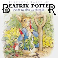 Cover image for Timeless tales of Beatrix Potter peter rabbit and friends