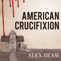 Cover image for American crucifixion The Murder of Joseph Smith and the Fate of the Mormon Church.