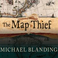 Cover image for The map thief The Gripping Story of an Esteemed Rare-map Dealer Who Made Millions Stealing Priceless Maps.