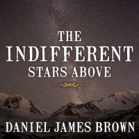 Cover image for The indifferent stars above The Harrowing Saga of a Donner Party Bride.