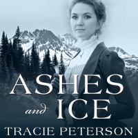Cover image for Ashes and ice Yukon Quest Series, Book 2.