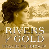 Cover image for Rivers of gold Yukon Quest Series, Book 3.