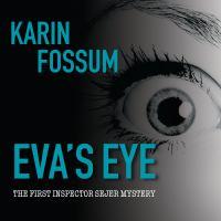Imagen de portada para Eva's eye Inspector Sejer Mystery Series, Book 1.
