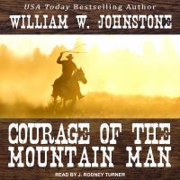 Cover image for Courage of the mountain man Mountain man series, book 10.
