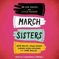 Cover image for March sisters On life, death, and little women.