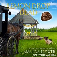 Imagen de portada para Lemon drop dead. bk. 6 Amish candy shop mystery series
