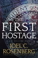Cover image for The first hostage. bk. 2 : J. B. Collins series