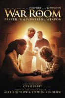 Cover image for War room : prayer is a powerful weapon