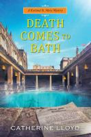 Cover image for Death comes to Bath. bk. 6 : Kurland St. Mary mysteries series