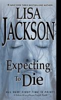 Cover image for Expecting to die. bk. 7 : Selena Alvarez/Regan Pescoli series