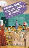 Cover image for I know what you bid last summer. bk. 5 : Sarah Winston garage sale mystery series