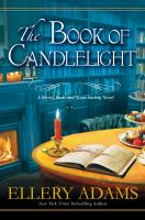Cover image for The book of candlelight. bk. 3 : Secret, Book and Scone Society mysteries series
