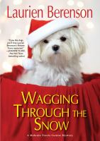 Cover image for Wagging through the snow. bk. 21 : Melanie Travis series