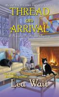 Cover image for Thread on arrival. bk. 8 : Mainely needlepoint mystery series