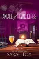 Cover image for An ale of two cities. bk. 2 : Literary Pub Mystery series