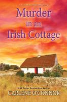 Cover image for Murder in an Irish cottage. bk. 5 : Irish village mystery series
