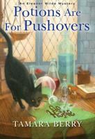 Cover image for Potions are for pushovers. bk. 2 : Eleanor Wilde mystery series