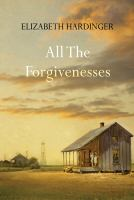Cover image for All the forgivenesses