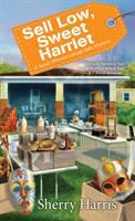 Cover image for Sell low, sweet Harriet. bk. 8 : Sarah Winston garage sale mystery series