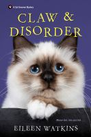Cover image for Claw & disorder. bk. 5 Cat groomer mystery series