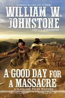 Cover image for A good day for a massacre. bk. 2 : Slash and Pecos western series
