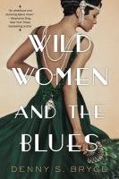 Imagen de portada para Wild women and the blues A fascinating and innovative novel of historical fiction.