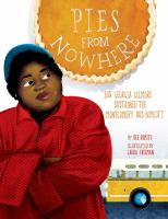 Cover image for Pies from nowhere : how Georgia Gilmore sustained the Montgomery bus boycott