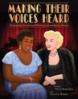 Cover image for Making their voices heard : the inspiring friendship of Ella Fitzgerald and Marilyn Monroe