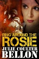 Cover image for Ring around the Rosie. bk. 4 : a novel : Hostage negotiation team series