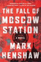 Cover image for The fall of Moscow station. bk. 3 : a novel : Red Cell series