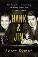 Cover image for Hank & Jim : the fifty-year friendship of Henry Fonda and James Stewart