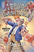 Cover image for Amazing fantastic incredible : a marvelous memoir