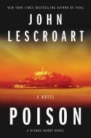 Cover image for Poison. bk. 17 : a novel : Dismas hardy series