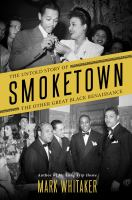 Cover image for Smoketown : the untold story of the other great Black Renaissance