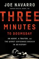 Cover image for Three minutes to doomsday : an agent, a traitor, and the worst espionage breach in US history