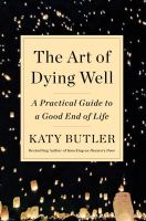 Cover image for The art of dying well : a practical guide to a good end of life