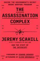 Cover image for The assassination complex : inside the government's secret drone warfare program