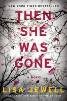 Cover image for Then she was gone : a novel