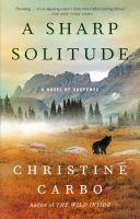 Cover image for A sharp solitude. bk. 4 : a novel of suspense : Glacier mystery series