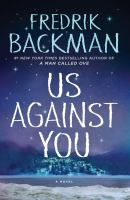 Cover image for Us against you. bk. 2 : a novel : Beartown series