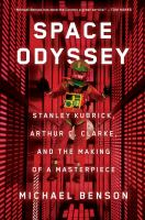 Imagen de portada para Space odyssey : Stanley Kubrick, Arthur C. Clarke, and the making of a masterpiece