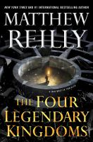Cover image for The four legendary kingdoms. bk. 4 : Jack West Jr. series