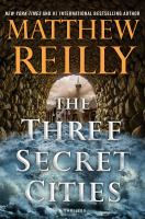 Cover image for The three secret cities. bk. 5 : Jack West Jr. series