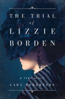 Imagen de portada para The trial of Lizzie Borden : a true story