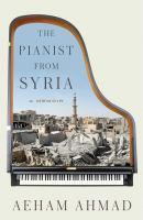 Imagen de portada para The pianist from Syria : a memoir