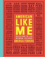 Imagen de portada para American like me : reflections on life between cultures